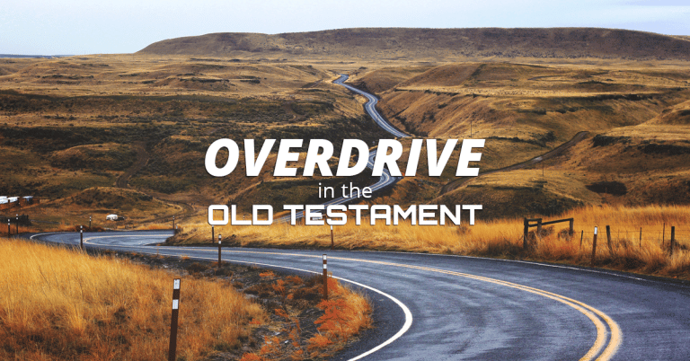 Overdrive In the Old Testament