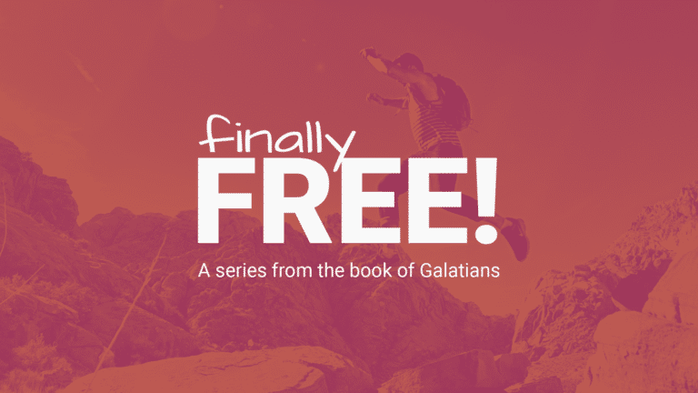 Finally Free! – The Book of Galatians