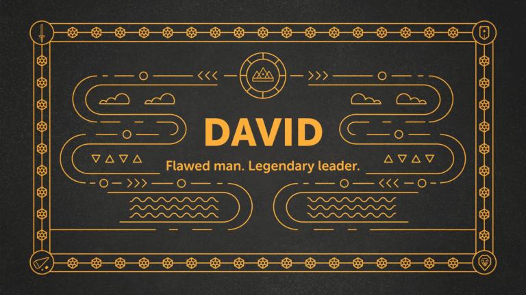 David – Flawed man. Legendary Leader.